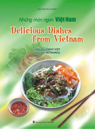 DELICIOUS DISHES FROM VIETNAM (ENGLISH - VIETNAMESE)