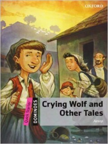 Dominoes Quick Starters: Crying Wolf and Other Tales MultiROM pack