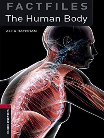 Oxford Bookworms Library Factfiles: Level 3: The Human Body