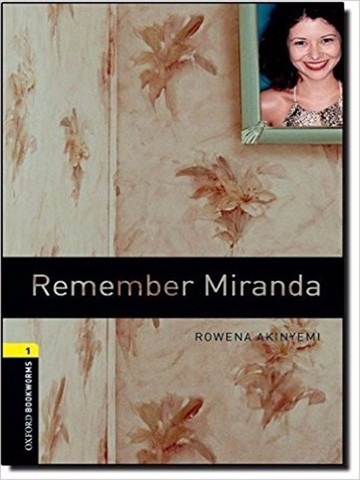 Oxford Bookworms Library 1: Remember Miranda