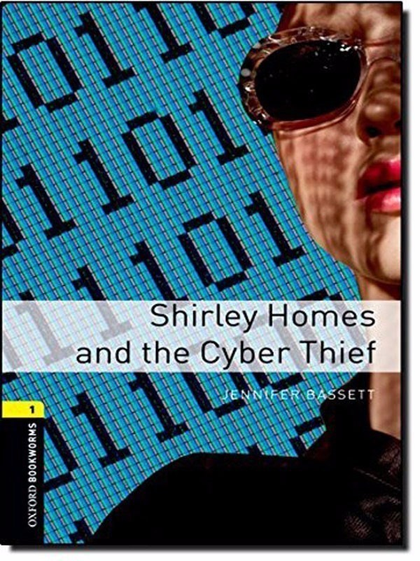 Oxford Bookworms Library 1: Shirley Homes and the Cyber Thief
