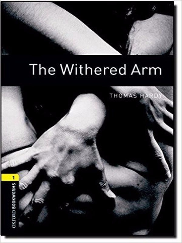 Oxford Bookworms Library 1: The Withered Arm