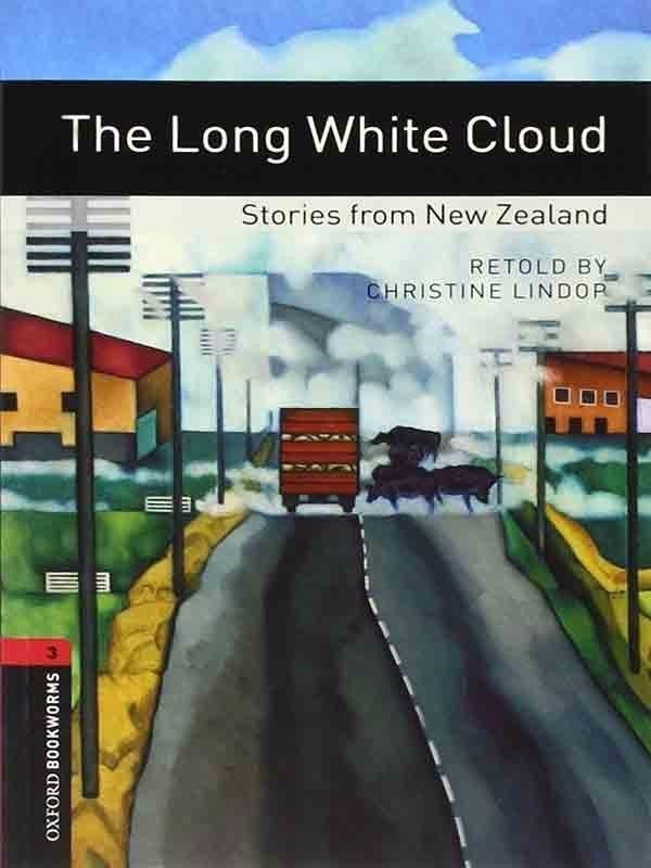 Oxford Bookworms Library 3: The Long White Cloud - Stories from New Zealand