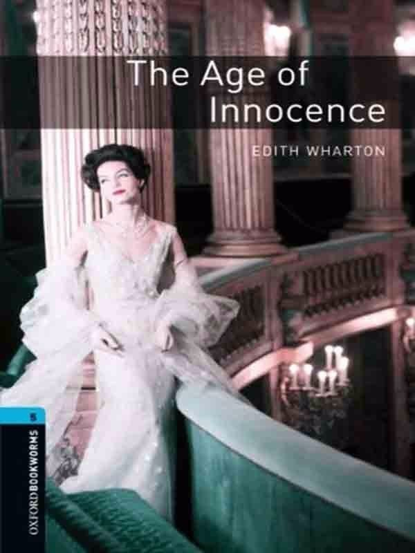 Oxford Bookworms Library 5: The Age of Innocence