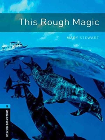 Oxford Bookworms Library 5: This Rough Magic