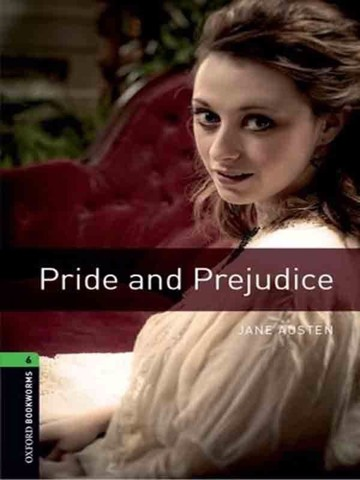Oxford Bookworms Library 6: Pride and Prejudice