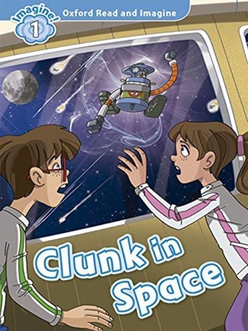 Oxford Read and Imagine 1: Clunk in Space Audio CD Pack