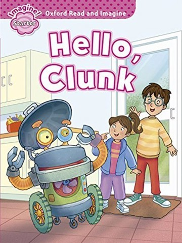 Oxford Read and Imagine Starter: Hello, Clunk