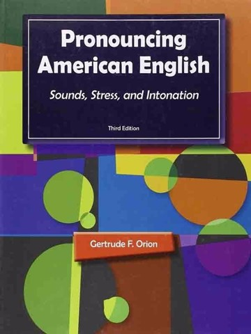 Pronouncing American English (3 Ed.): Sounds, Stress, Intonation