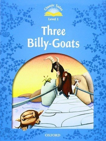 Classic Tales (2 Ed.) 1: Three Billy-Goats