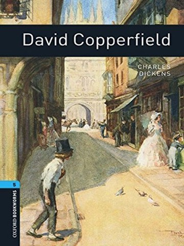 Oxford Bookworms Library: Level 5: David Copperfield