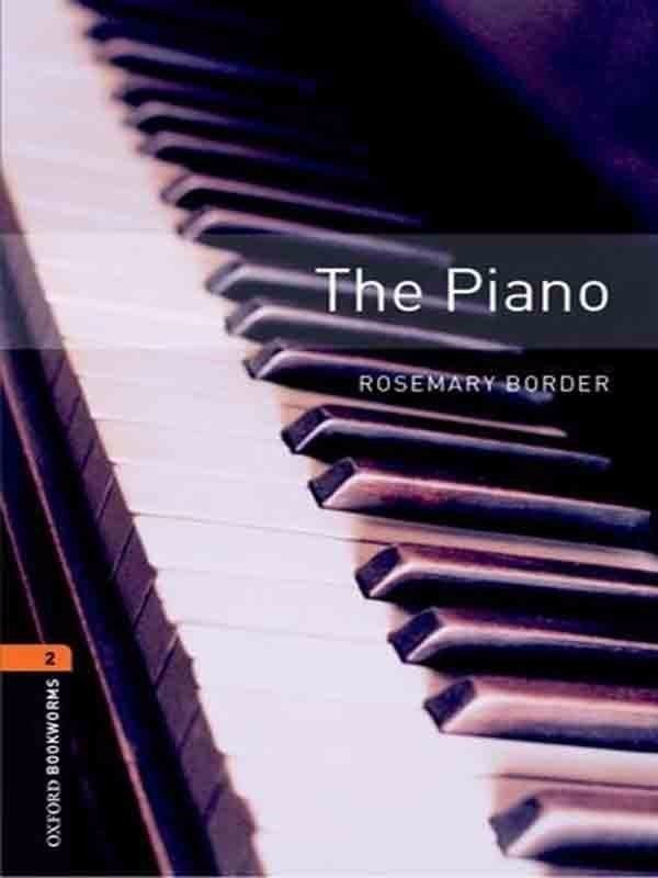 Oxford Bookworms Library 2: The Piano
