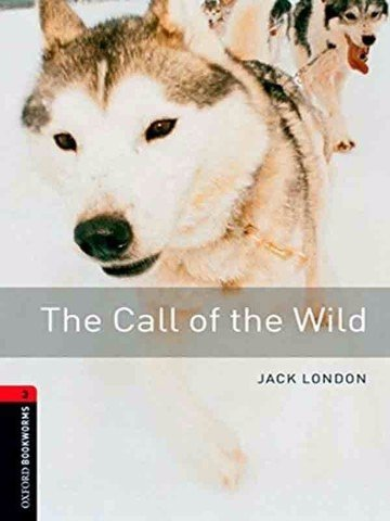 Oxford Bookworms Library 3: The Call of the Wild