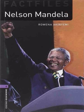 Oxford Bookworms Library 4: Nelson Mandela Factfile