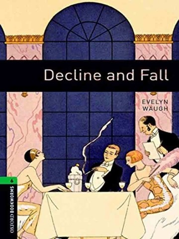 Oxford Bookworms Library 6: Decline and Fall