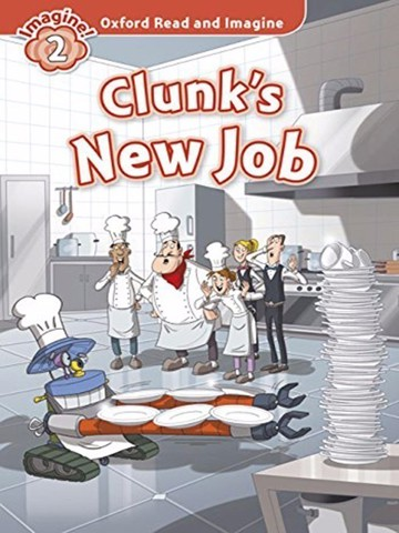 Oxford Read and Imagine 2: Clunk's new job Audio CD Pack