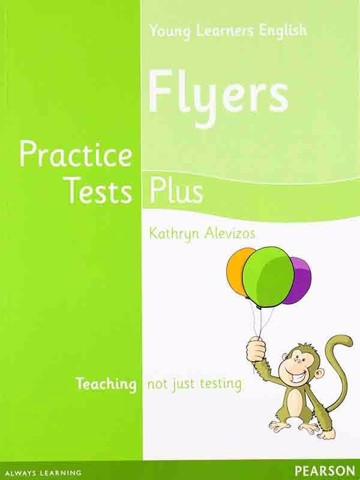 Practice Tests Plus Cambridge YLE Flyers : Student book