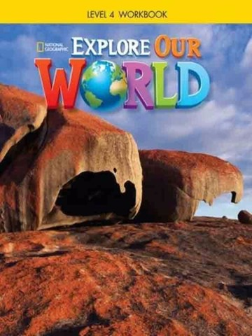 Explore Our World 4: Workbook
