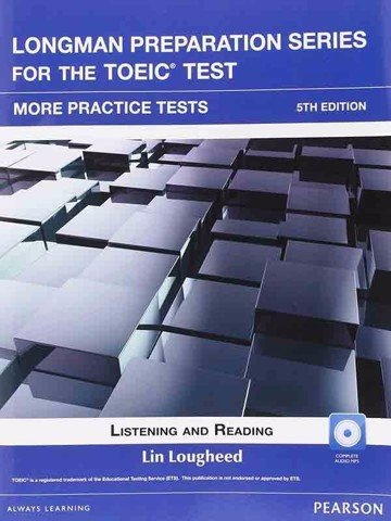 Longman Preparation TOEIC ( 5 Ed.): More practice with Audio with Key