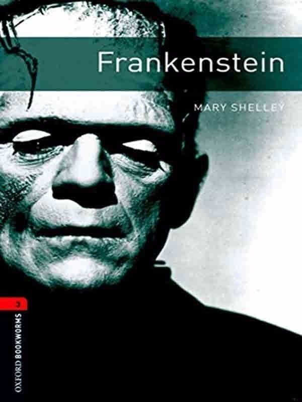 Oxford Bookworms Library 3: Frankenstein