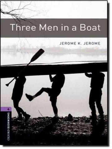 Oxford Bookworms Library 4: Three Men in a Boat