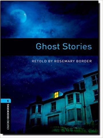 Oxford Bookworms Library 5: Ghost Stories