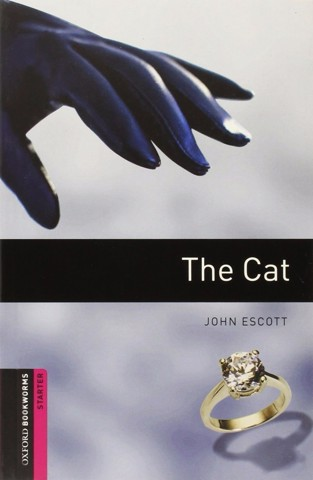 Oxford Bookworms Library Starter: The Cat