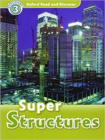 Oxford Read and Discover 3: Super Structures