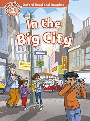 Oxford Read and Imagine 2: In the big city Audio CD Pack