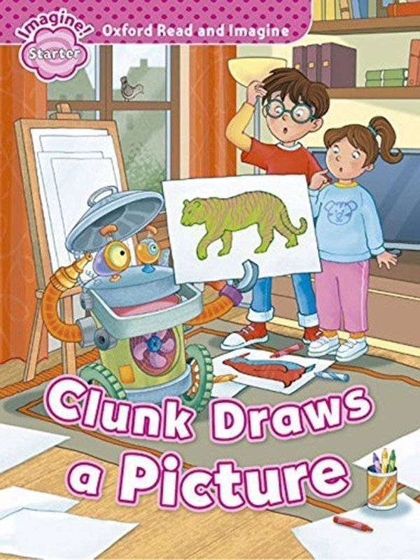 Oxford Read and Imagine Starter: Clunk Draws a Picture