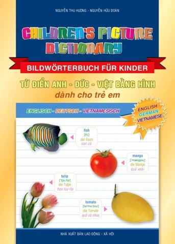 CHILDREN'S PICTURE DICTIONARY (ENGLISH - GERMAN - VIETNAMESE)