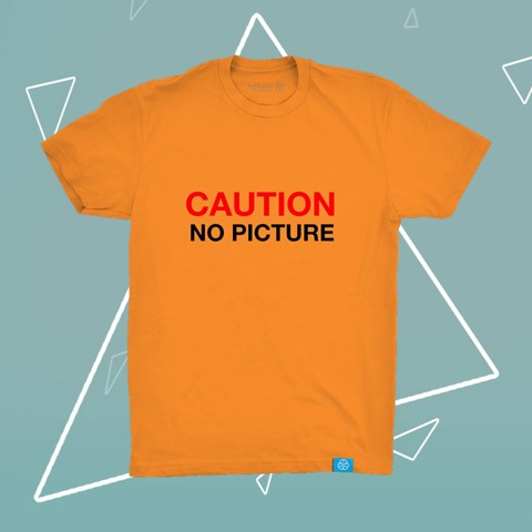 Caution No Picture