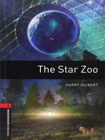 Oxford Bookworms Library 3: The Star Zoo