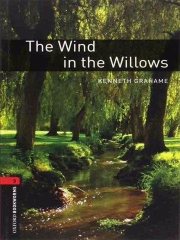 Oxford Bookworms Library 3: The Wind in the Willows