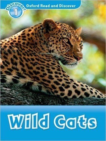 Oxford Read and Discover 1: Wild Cats