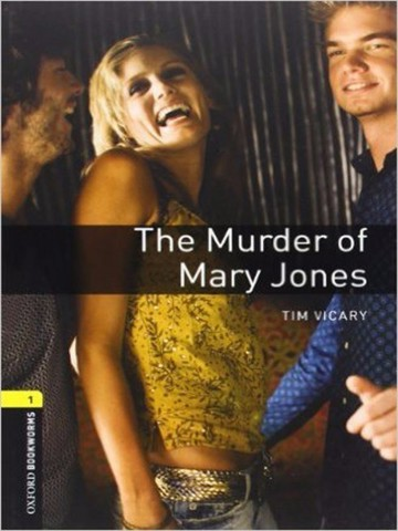 Oxford Bookworms Library 1: The Murder of Mary Jones Playscript