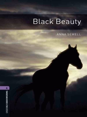 Oxford Bookworms Library 4: Black Beauty