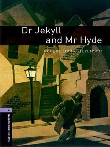 Oxford Bookworms Library 4: Dr Jekyll and Mr Hyde