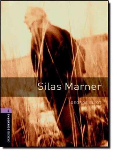 Oxford Bookworms Library 4: Silas Marner