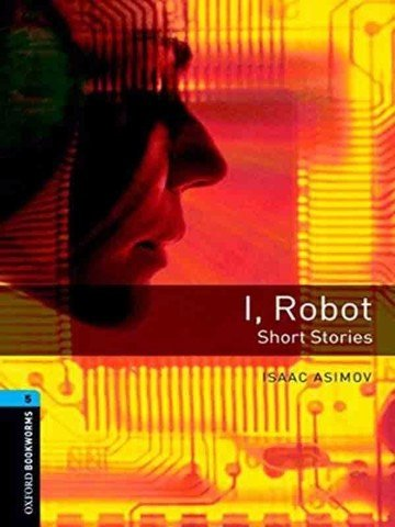 Oxford Bookworms Library 5: I, Robot