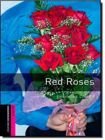 Oxford Bookworms Library Starter: Red Roses