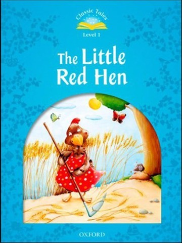 Classic Tales (2 Ed.) 1: The Little Red Hen