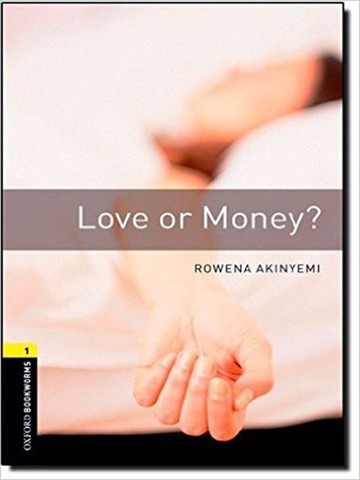 Oxford Bookworms Library 1: Love or Money?