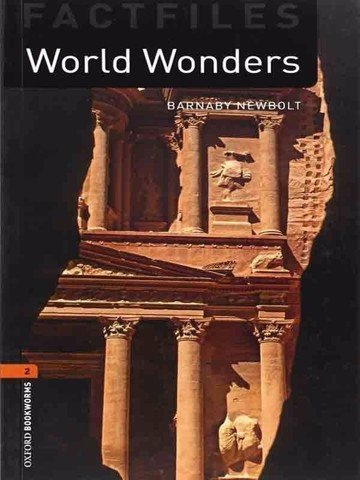 Oxford Bookworms Library 2: World Wonders Factfile