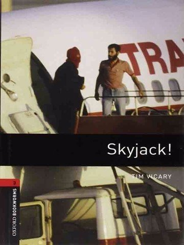 Oxford Bookworms Library 3: Skyjack!