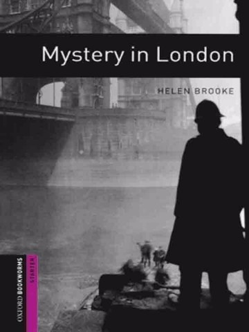 Oxford Bookworms Library Starter: Mystery in London