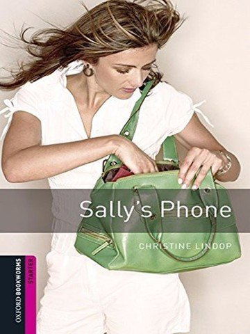 Oxford Bookworms Library: Starter Level: Sally's Phone